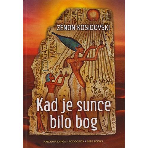 knjiga kad je sunce bilo bog prodaja knjižara miba books